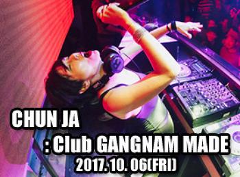 2017. 10. 06 (FRI) CHUN JA @ GANGNAM MADE