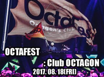2017. 08. 18 (FRI) OCTAFEST @ OCTAGON