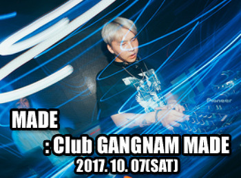 2017. 10. 07 (SAT) MADE @ GANGNAM MADE