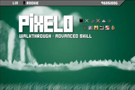 [Pixelo walkthrough] Advanced Skill!