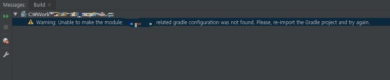 IntelliJ - Unable to make the module: XXXXX related gradle configuration was not found. Please, re-import the Gradle project and try again 오류 해결하기